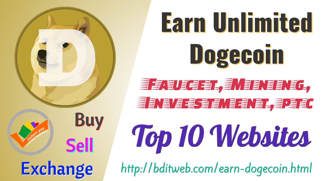 Earn Unlimited Dogecoin By Faucet, Mining, Investment and Paid to Click Advertisement