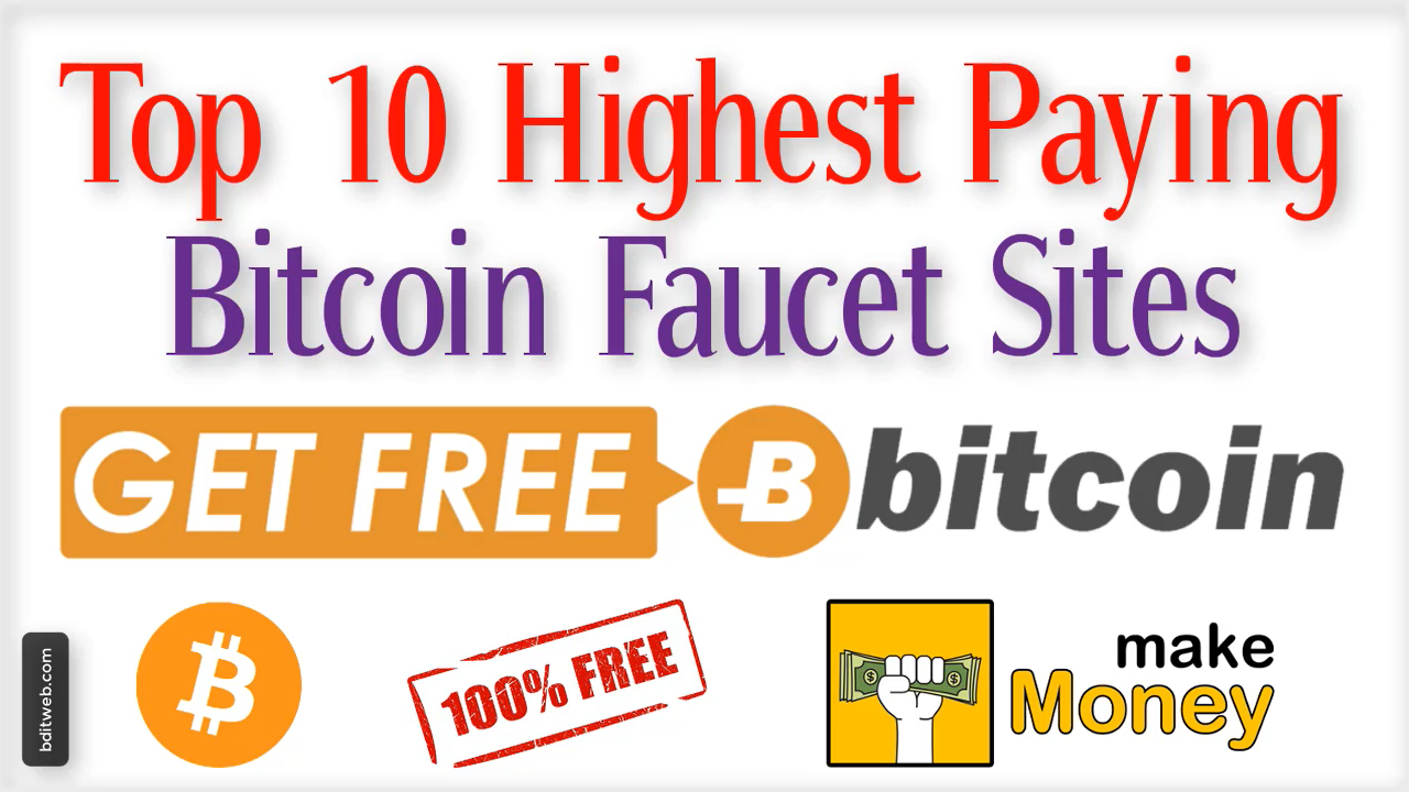 Top 10 Highest Paying Bitcoin Faucet Sites for Earn Free Bitcoins